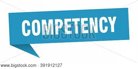 Competency Speech Bubble. Competency Sign. Competency Banner