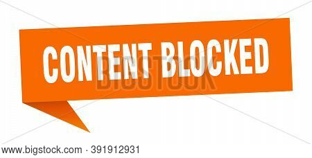 Content Blocked Speech Bubble. Content Blocked Ribbon Sign. Content Blocked Banner