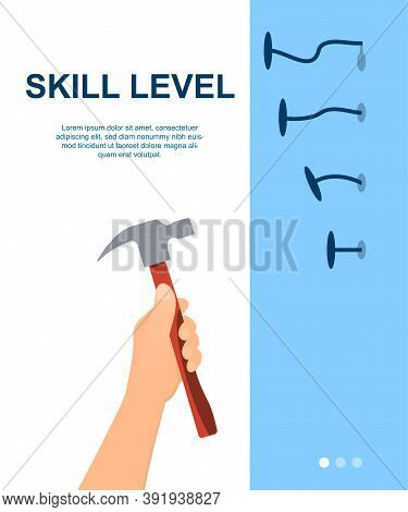 Skill Level Abstract Concept. Mans Hand Hammers Nails With Hammer, Gradually Increasing Skills And A