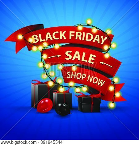 Black Friday Sale, Shop Now, Red Discount Banner In Form Of Red Ribbon Decorated With Bright Garland