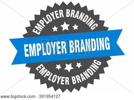 Employer Branding Sign. Employer Branding Circular Band Label. Round Employer Branding Sticker
