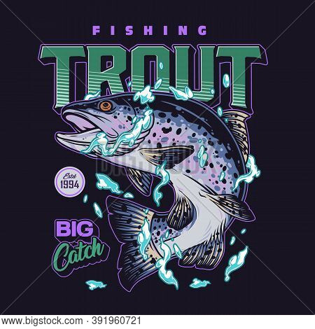 Fishing Vintage Colorful Badge With Letterings And Rainbow Trout In Water Drops Isolated Vector Illu