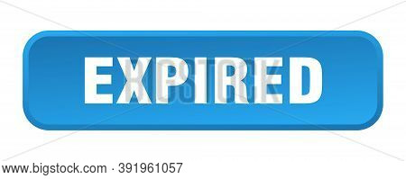 Expired Button. Expired Square 3d Push Button