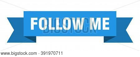 Follow Me Ribbon. Follow Me Isolated Band Sign. Follow Me Banner