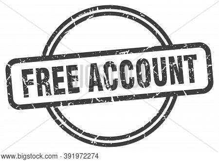 Free Account Stamp. Free Account Round Vintage Grunge Sign. Free Account