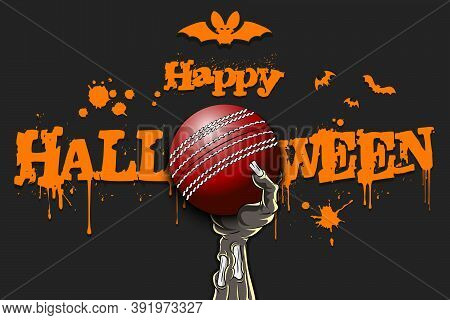 Happy Halloween. Zombie Hand Is Holding A Cricket Ball. Template Cricket Design. Grunge Style. Patte