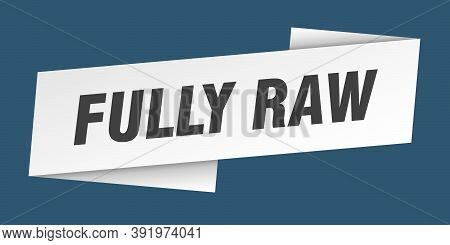 Fully Raw Banner Template. Ribbon Label Sign. Sticker