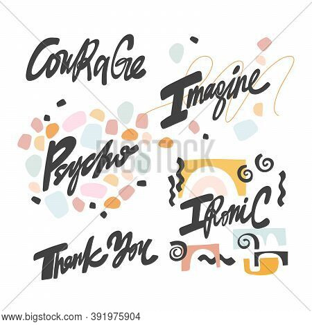 Courage, Imagine, Psycho, Ironic, Thank You. Hand Drawn Lettering Logo Collection For Social Media C