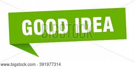Good Idea Speech Bubble. Good Idea Sign. Good Idea Banner