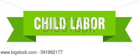 Child Labor Ribbon. Child Labor Isolated Band Sign. Child Labor Banner