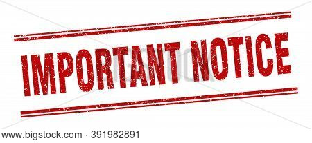 Important Notice Stamp. Important Notice Label. Square Grunge Sign