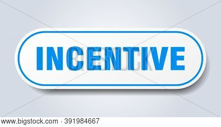 Incentive Sign. Rounded Isolated Button. White Sticker
