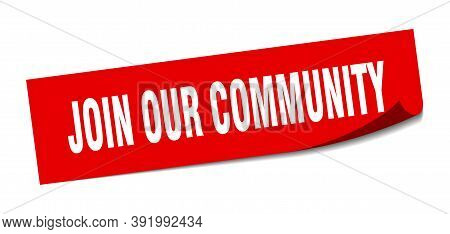 Join Our Community Sticker. Join Our Community Square Sign. Join Our Community. Peeler