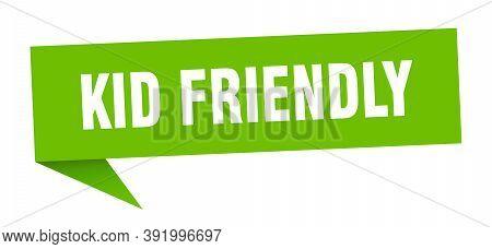 Kid Friendly Banner. Kid Friendly Speech Bubble. Kid Friendly Sign