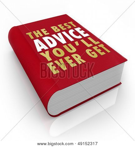 A red book with the title words The Best Advice You'll Ever Get to offer tips and suggestions for achieving success in career or life goals