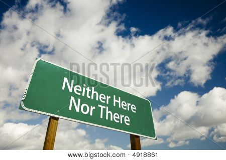 Neither Here Nor There Road Sign