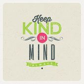 "Quote Typographical Background - ""Keep kind in mind"". Vector design. poster"