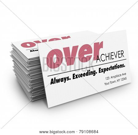 Overachiever word on a business cards with description Always Exceeding Expections to help you network and land a job or advance your career poster