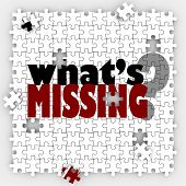 What's Missing words and question mark on a puzzle with pieces not filled in, asking you to complete the job, mission or objective poster
