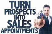 Business man pointing the text: Turn Prospects Into Sales Appointments poster