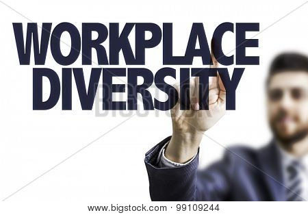 Business man pointing the text: Workplace Diversity