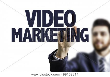Business man pointing the text: Video Marketing