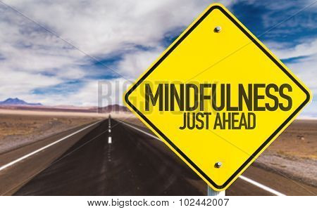 Mindfulness Just Ahead sign on desert road