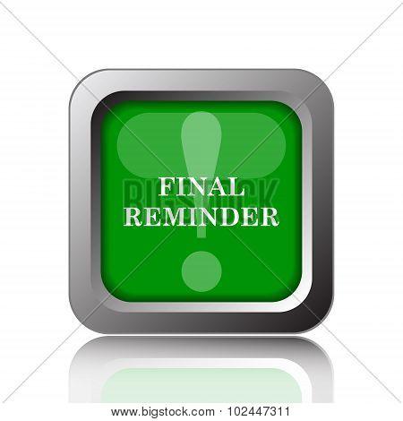 Final reminder icon. Internet button on black background. poster