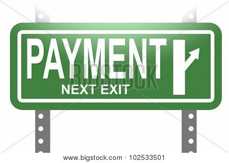 Payment Green Sign Board Isolated
