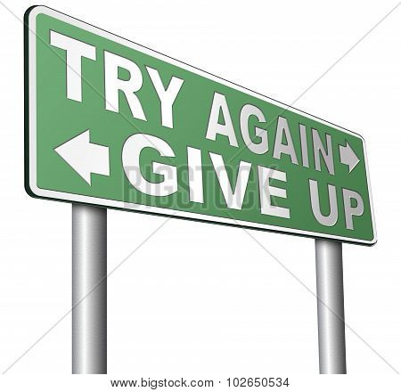 Never Give Up Try Again Keep Going