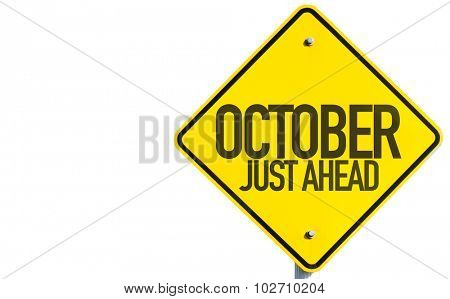 October Just Ahead sign isolated on white background