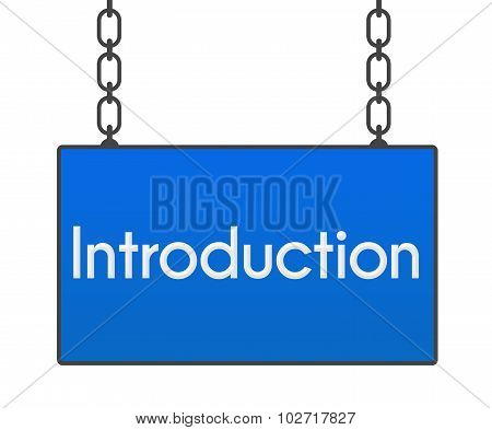 Introduction word written over blue signboard hanged with chains. poster