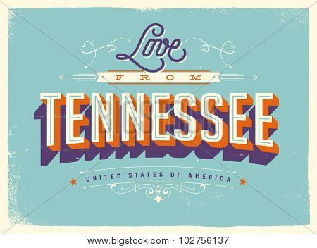 Vintage style Touristic Greeting Card with texture effects - Love from Tennessee - Vector EPS10.