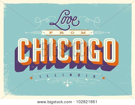 Vintage style Touristic Greeting Card with texture effects - Love from Chicago, Illinois - Vector EPS10.