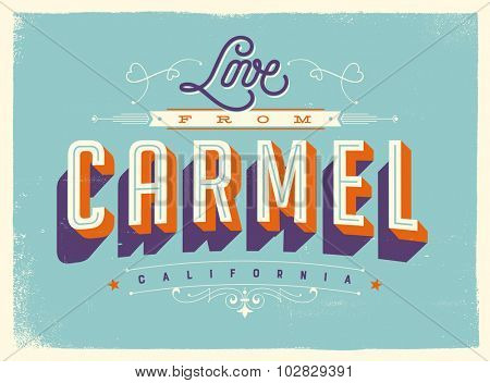 Vintage style Touristic Greeting Card with texture effects - Love from Carmel, California - Vector EPS10.