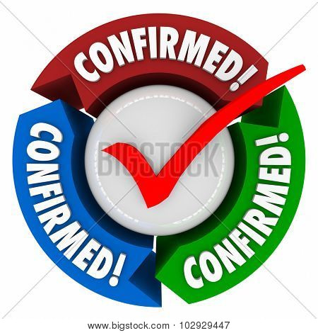 Confirmed word with check mark to illustrate that you are verified, approved, certified, cleared or accepted