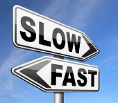 fast or slow pace lane or living faster or slower speed stop rat race and adapt to slower lifestyle take your time do it easy sign poster