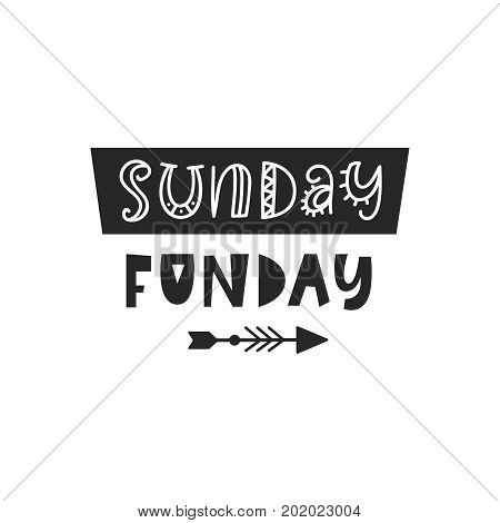 Sunday Fun day card. Cute typography poster design. Geometric abstract background. T shirt, planner sticker, poster template. Vector illustration