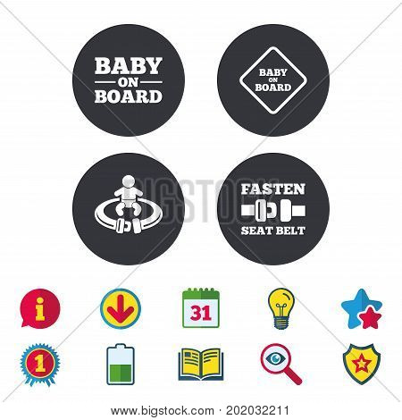 Baby on board icons. Infant caution signs. Fasten seat belt symbol. Calendar, Information and Download signs. Stars, Award and Book icons. Light bulb, Shield and Search. Vector
