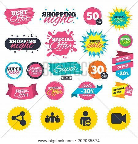 Sale shopping banners. Group of people and share icons. Add user and video camera symbols. Communication signs. Web badges, splash and stickers. Best offer. Vector