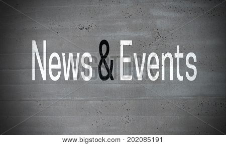 News And Events On Concrete Wall Concept Background