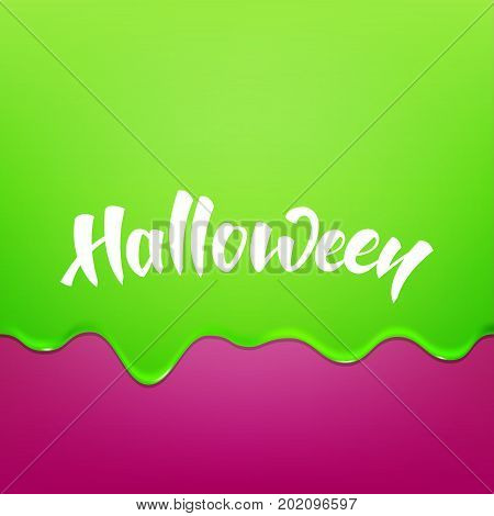 Halloween. Green flowing glaze slime and Halloween hand lettering.