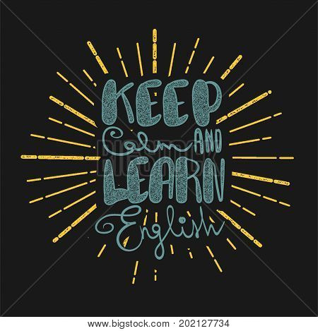 Keep calm and learn English handwritten lettering comic motivation phrase. Printable text poster. Study college language courses doodle font. Back to school knowledge vector illustration design.
