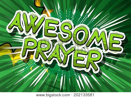 Awesome Prayer - Comic book word on abstract background.