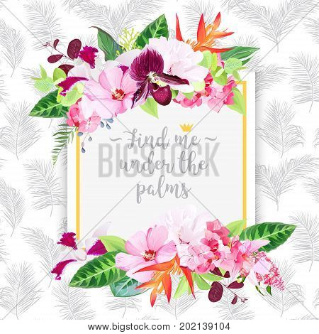 Fashion vector design square card. Exotic tropical flowers. Hibiscus, medinilla, paphiopedilum orchid, hydrangea, orange strelitzia, bird of paradise flower set. Simple palm leaves backdrop. Editable.