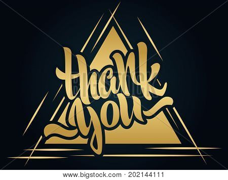 Thank you lettering. Hand written Thank you poster. Modern golden calligraphy on a background with triangle