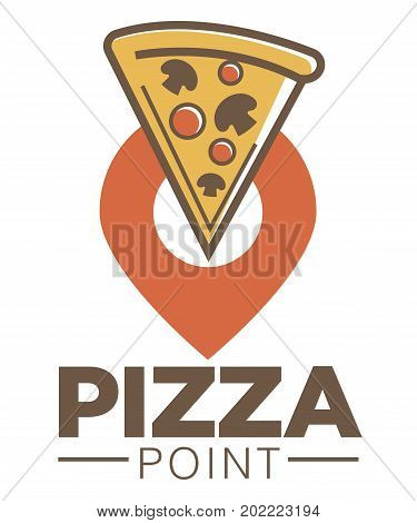 Pizza point cafe promotional logotype with piece of Italian dish with tasty salami and fried mushroom slices on location pointer isolated cartoon flat vector illustration on white background.