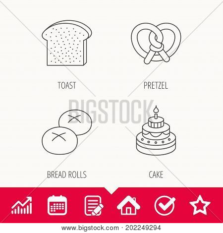 Cake, pretzel and bread rolls icons. Toast linear sign. Edit document, Calendar and Graph chart signs. Star, Check and House web icons. Vector