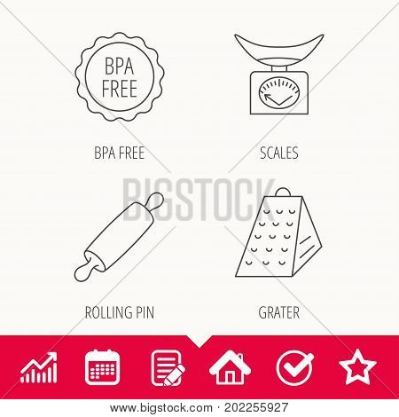 Kitchen scales, rolling pin and grater icons. BPA free linear sign. Edit document, Calendar and Graph chart signs. Star, Check and House web icons. Vector