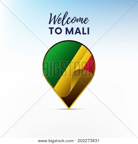 Flag of Mali in shape of map pointer or marker. Welcome to Mali. Vector illustration.